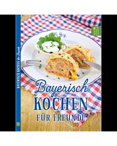 """Buch """"Bayerisch kochen für Freunde"""""""